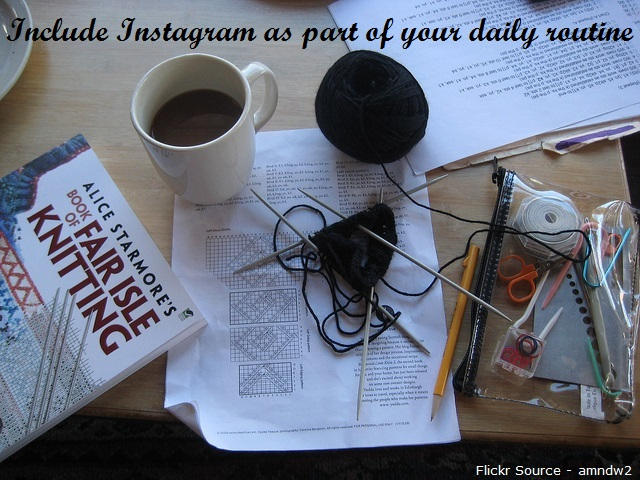Include Instagram as part of your daily routine