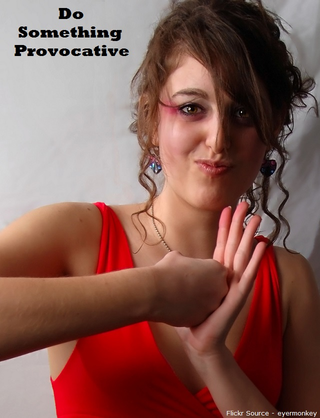 Do Something Provocative