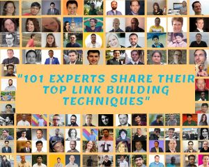 101 Experts Share their Top Link Building Techniques