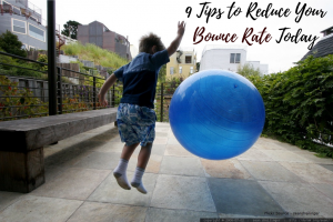 9 Tips to Reduce Your Bounce Rate Today